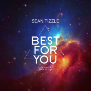 Sean Tizzle - Best for you