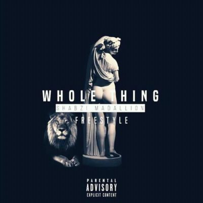 ShabZi Madallion - Whole Thing (Freestyle)