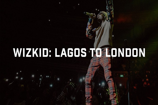 Starboy, Wizkid From Lagos to London Documentary
