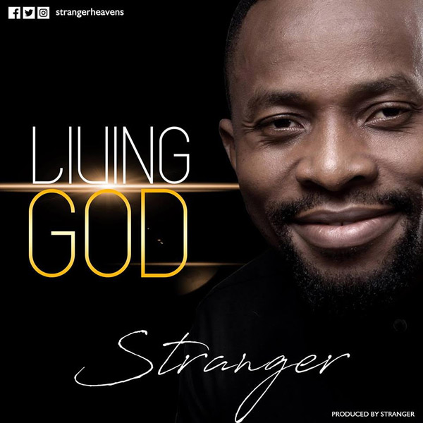 Stranger - Living God