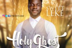 Sweet Leke - Holy Ghost