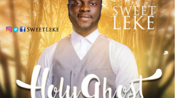 Sweet Leke - Holy Ghost