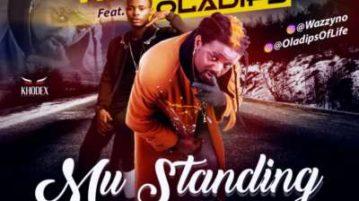 Wazzyno - Mu Standing ft. Oladips