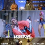 Yung L – Pressure Ft. Sarkodie & Jaij Hollands [New Video]