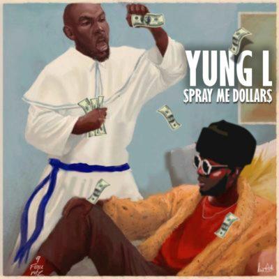 Yung L - Spray Me Dollar + Bonto