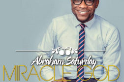 ABRAHAM SATURDAY - MIRACLE GOD