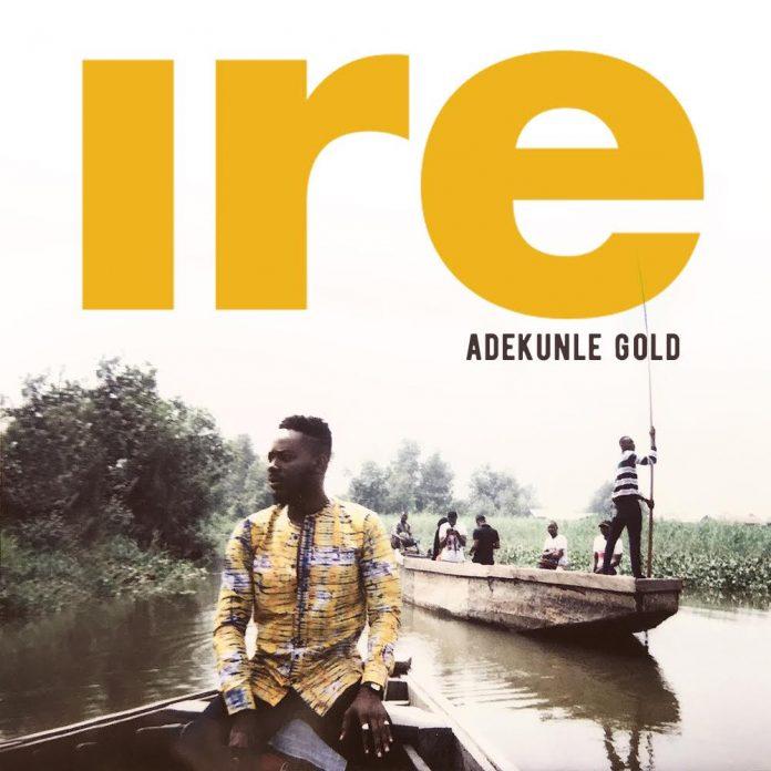 Adekunle Gold - Ire video