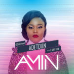 Adetoun – Amin [New Song]
