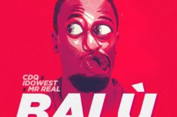 CDQ X Idowest X Mr Real - Balu