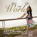 Divine – You Light Up My World ft. Casey Ed & Snypa [New Music]