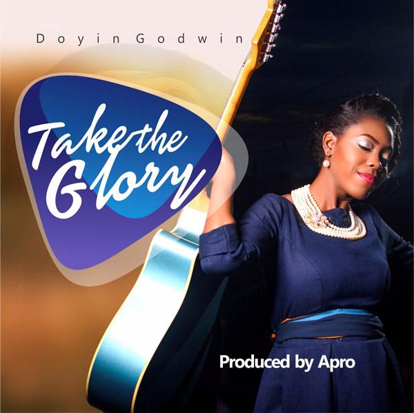 Doyin Godwin - Take The Glory