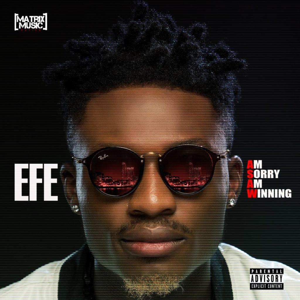 "Efe - Yeba Ft Lasisielenu | ""Am Sorry Am Winning"" Album Out Now"