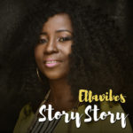 EllaVibes – Story Story [New Song]