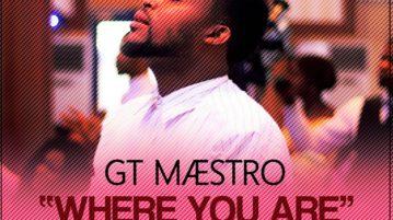 GT Maestro - Where You Are