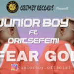 Junior Boy – Fear God ft. Oritse Femi [New Video]
