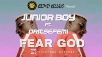 Junior Boy - Fear God ft. Oritse Femi