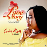 Laura Abios – Love Story ft. Romzy [New Song]