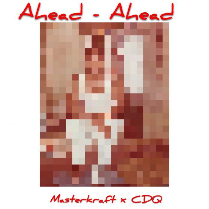 Masterkraft - Ahead Ahead ft. CDQ