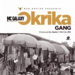 Mc Galaxy – Okrika (freestyle) [New Song]