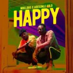 Moelogo – Happy ft. Adekunle Gold [New Music]