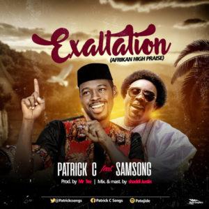 Patrick C - Exaltatioon ft. Samsong
