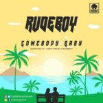 Rudeboy – Somebody Baby [Download Official Audio]