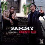 Sammy – Don't Go [New Video]