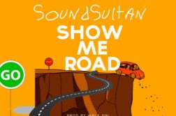 Sound Sultan - Show Me Road