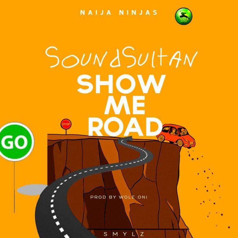 Sound Sultan - Show Me Road