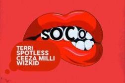 Star Boy - Soco ft. Wizkid, Ceeza Milli, Spotless & Terri