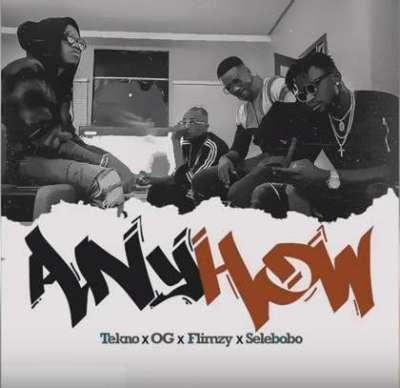 Tekno - Anyhow ft. OG x Flimzy & Selebobo