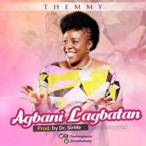 Themmy - Agbani Lagbatan