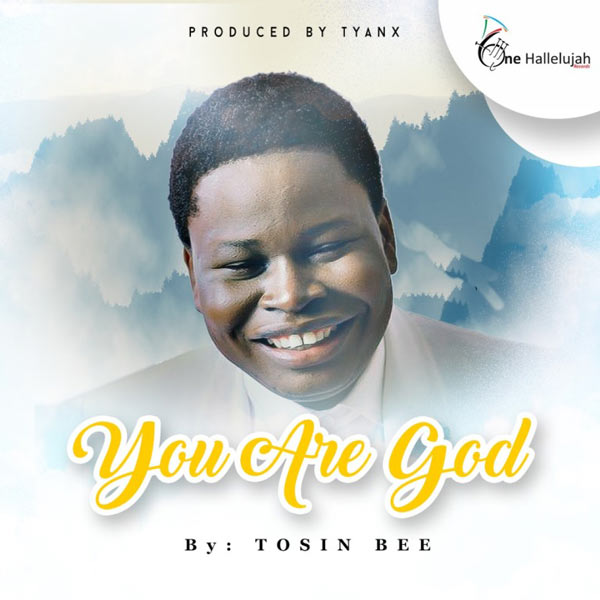 Tosin Bee - You Are God