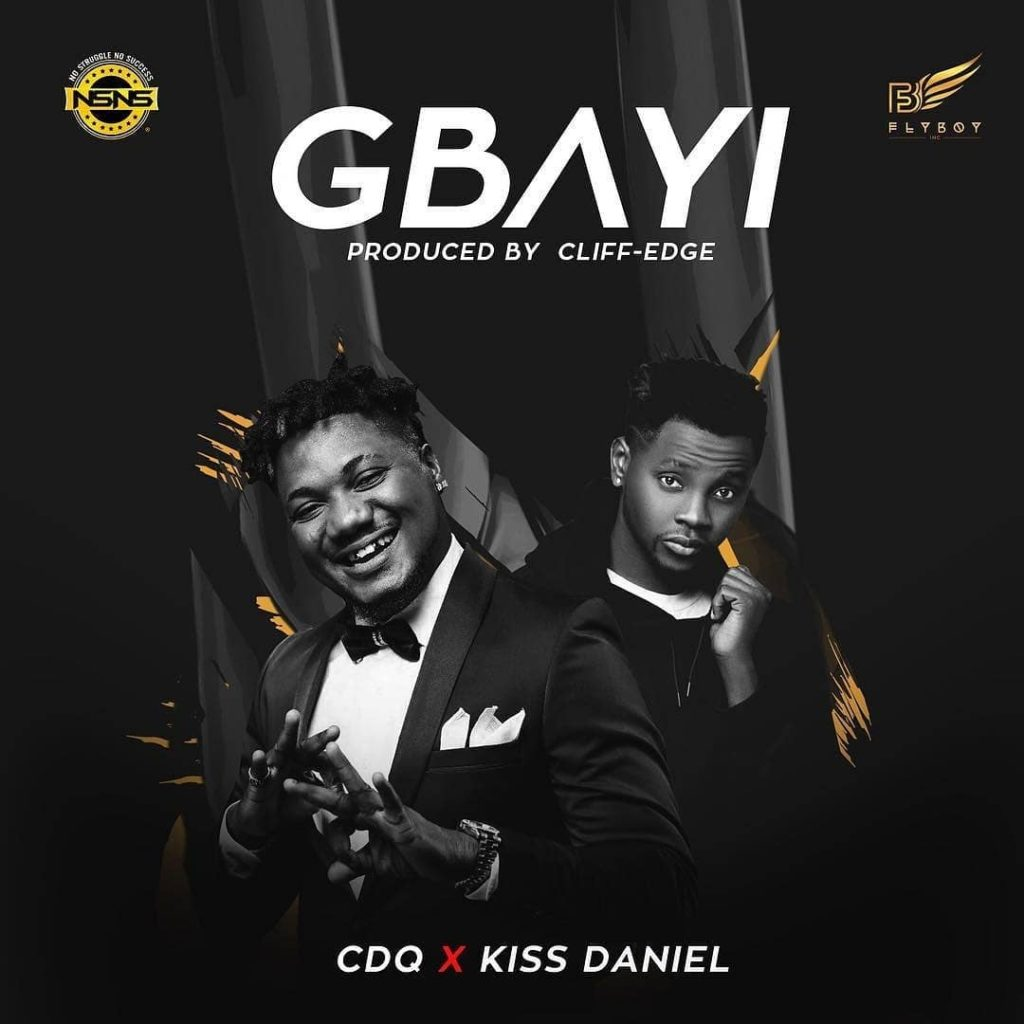 CDQ x Kiss Daniel - GBAYI