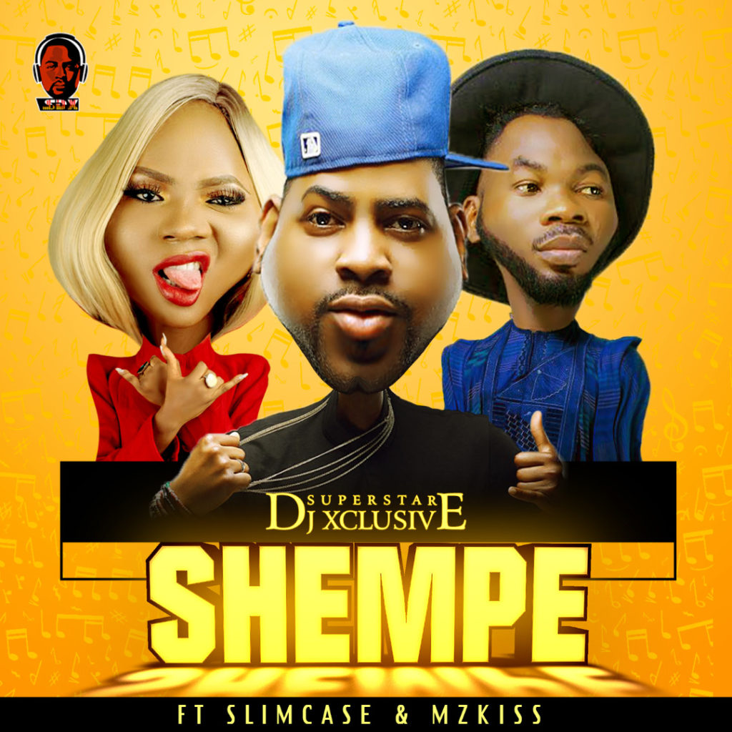 DJ Xclusive Ft SlimCase & MzKiss - Shempe