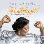 Efe Nathan – Halleluyah [New Music]