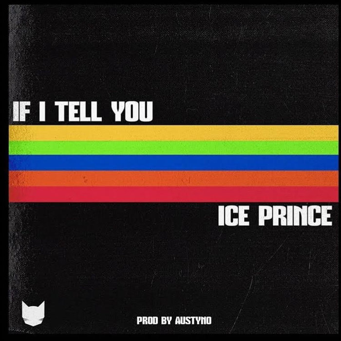 Ice Prince - If I Tell You