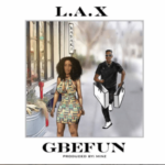 L.A.X – Gbefun [New Song]
