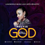 Melvis – Still God [New Song]
