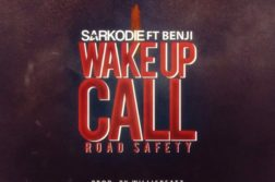 Sarkodie - Wake Up Call (Road Saftey) ft Benji