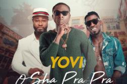 Yovi ft. Harrysong & Orezi - Osha Pra Pra (Remix)