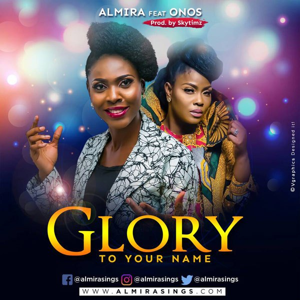 "Almira - ""glory to your name"" ft onos"