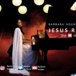Barbara Aduba – Jesus Reign [New Video]