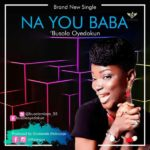 Busola Oyedokun – Na You Baba | @busolamioye [New Song]