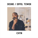 Chyn – Desire/Eiffel Tower [New Song]