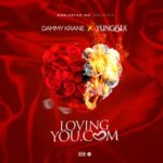 Dammy Krane Ft Yung6ix – Lovingyou.com [New Song]