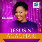 Eldia – Jesus N' Agaghari | @EldiaWTK [New Song]