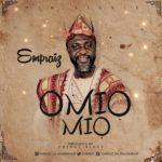 Empraiz – Omiomio | @empraiz [New Song]