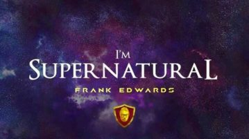 Frank Edwards - I'm Supernatural