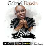 GABRIEL EZIASHI – 'LIFTED' & 'YAHWEH' [NEW VIDEOS]